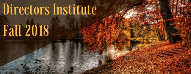 Directors Institute, Fall 2018